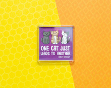 One Cat Just Leads To Another - LARGE Fridge Magnet