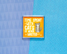 Time Spent With Cats Is Never Wasted - LARGE Fridge Magnet