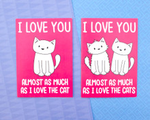 I love you almost as much as the cat/cats - greetings card - Valentine's Day