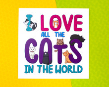 I Love All The Cats In The World - Art Print - WHITE
