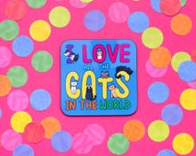 I Love All The Cats In The World - Coaster BLUE