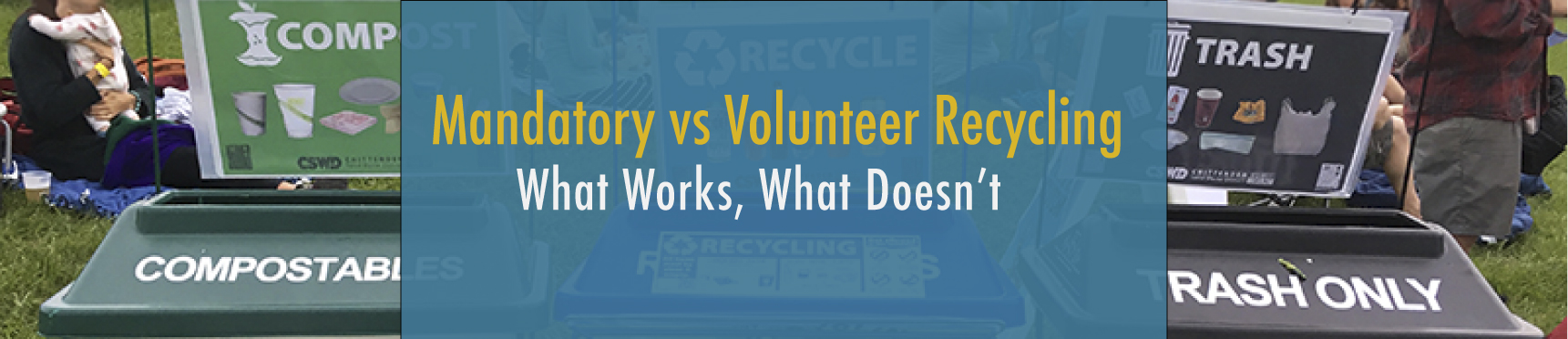 Mandatory vs Voluntary Recycling?: What Works, What Doesn't