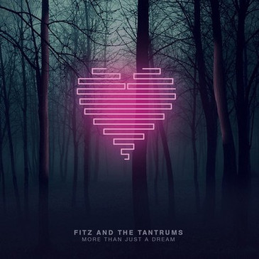 Fitz and the Tantrums More than Just a Dream