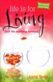 Life is For Living (Not For Waiting Around) Book