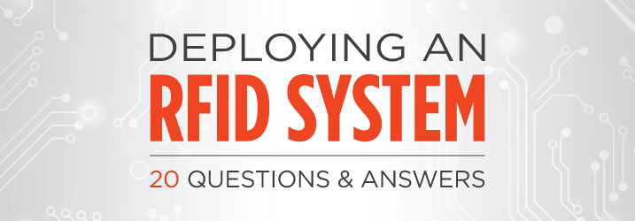 Deploying an rfid system 20 questions and answers atlasrfidstore fandeluxe Image collections