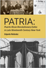 Patria: Puerto Rican Revolutionary Exiles in Late Nineteenth Century New York
