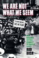 We Are Not What We Seem: Black Nationalism and Class Struggle in the American Century  (Rod Bush)