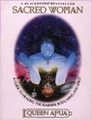Sacred Woman:  A Guide to Healing the Feminine Body, Mind, and Spirit   (Queen Afua)