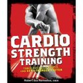 Cardio Strength Training  (Robert dos Remedios)