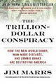 The Trillion-Dollar Conspiracy  (Jim Marrs)