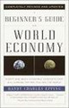 A Beginner's Guide to the World Economy   (Randy C. Epping)