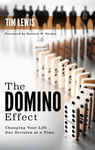 The Domino Effect: Changing Your Life One Decision At A Time