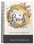 Behold the Birds: Spiritual Insights from God's Design