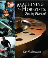 Industrial Press Machining for Hobbyists - 035102
