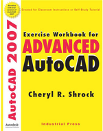 Industrial Press Exercise Workbook For Advanced AutoCAD 2007 - 99-065-186