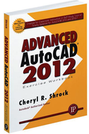 Industrial Press Advanced AutoCAD 2012 Exercise Workbook - 99-065-851
