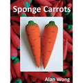 Sponge Carrots by Alan Wong