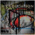 My Education-A Drink For All My Friends-Post Rock,Indie Rock-NEW LP+MP3