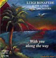 "Luigi Bonafede & The Little ""Big"" Orchestra-With you along the way-NEW CD"