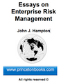 Essays on Enterprise Risk Management: Bringing Risk Management to the Next Level