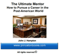 The Ultimate Mentor: How to Pursue a Career in the Post-American World""