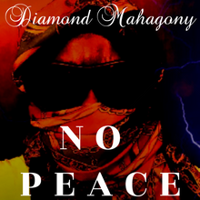 "Diamond Mahagony ""NO PEACE"""