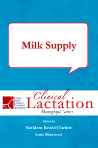 Clinical Lactation Monograph: Milk Supply