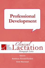 Clinical Lactation Monograph: Professional Development