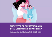 Recorded Webinar: The Effects of Depression and PTSD on Mother-Infant Sleep by Kathleen Kendall-Tackett