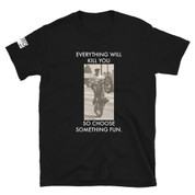 MOTO PGH Everything Will Kill You T-Shirt