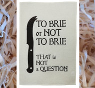 To Brie or Not to Brie -  Gorgeous Linen Tea Towel