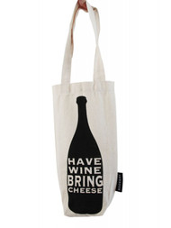 Have Wine Bring Cheese - Wine Tote Bag