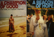 A Champion of Good and Beacon of Hope: The Life and Teachings of Father Ilarion (2 Book Set)