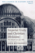 Imperial Unity and Christian Divisions: The Church 450-680 AD