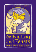 On Fasting and Feasts (Saint Basil the Great)