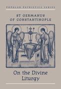 On the Divine Liturgy (Saint Germanus of Constantinople)