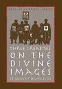 Three Treatises on the Divine Images (Saint John of Damascus)