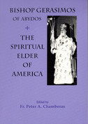 Bishop Gerasimos of Abydos: The Spiritual Elder of America