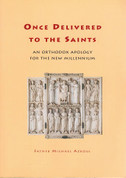Once Delivered to the Saints: An Orthodox Apology for the New Millennium