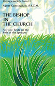 The Bishop in the Church: Patristic Texts on the Role of the Episkopos