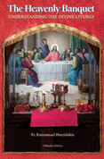 The Heavenly Banquet: Understanding the Divine Liturgy