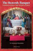 The Heavenly Banquet: Understanding the Divine Liturgy
