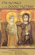 The Sayings Of The Desert Fathers The Apophthegmata Patrum: The Alphabetic Collection