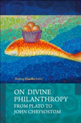 On Divine Philanthropy: From Plato to John Chrysostom