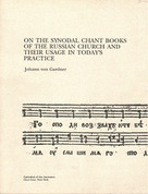 On the Synodal Chant Books of the Russian Church and Their Usage in Today's Practice