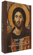 The Way, an Introduction to the Orthodox Faith