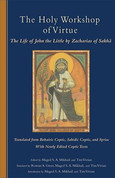 The Holy Workshop of Virtue: The Life of John the Little by Zacharias of Sakha