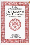 Prophet of Roman Orthodoxy: The Theology of Fr. John Romanides