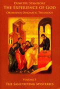The Experience of God, Vol. 5: The Sanctifying Mysteries