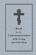 Book for the Commemoration of the Living and Dead - Prayer List of Orthodox Loved Ones